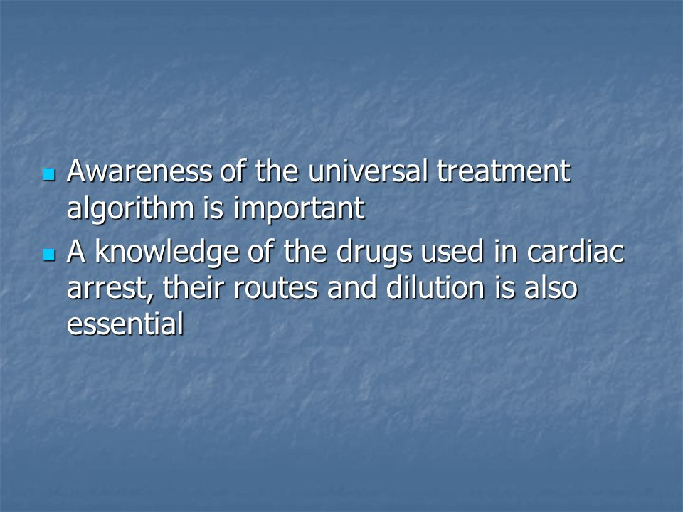 Awareness of the universal treatment algorithm is important