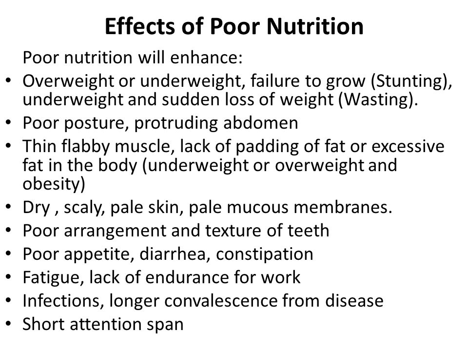 poor nutrition and its effects on Consequences of a poor diet a poor diet can lead to energy imbalance (eg,  eating more calories than your body uses) and can increase the.