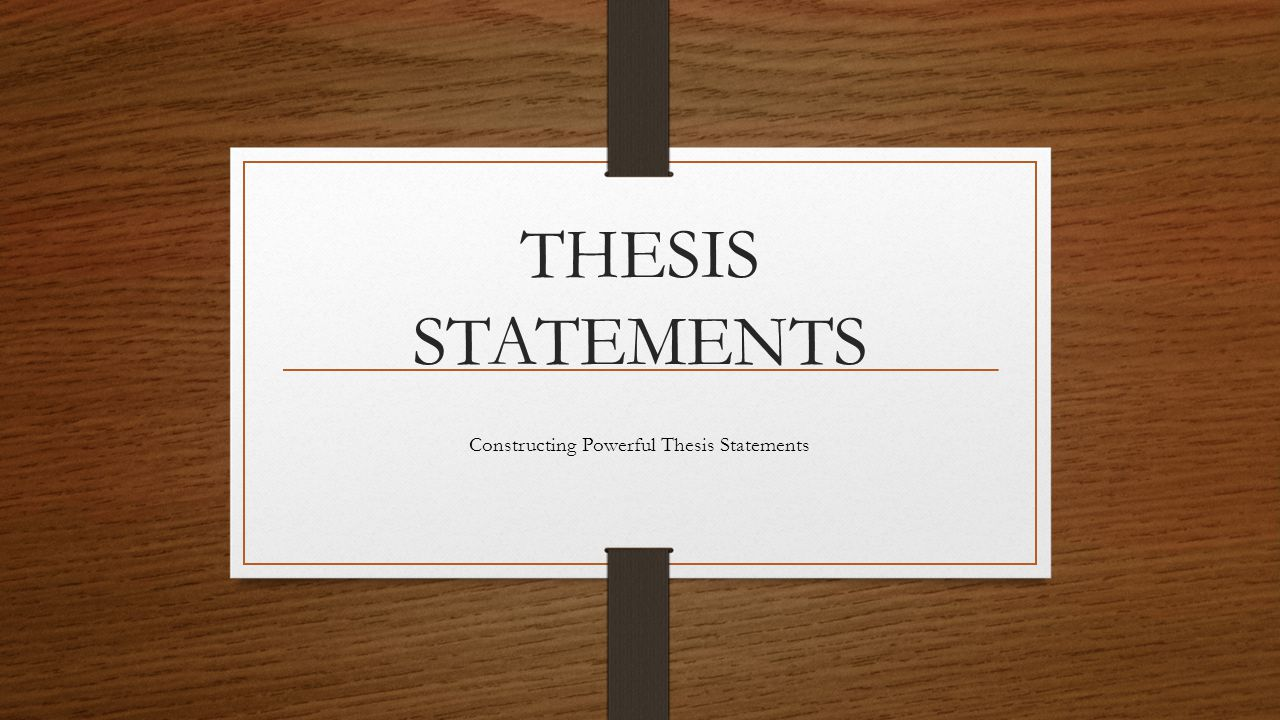 constructing a thesis paper Connected to the big questions, and second, constructing  smake an argument to support your thesis this is the main focus of your paper to make the.