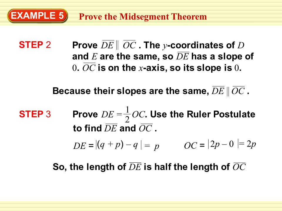 EXAMPLE 5 Prove the Midsegment Theorem. STEP 2.