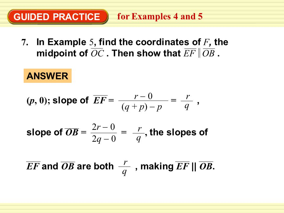 GUIDED PRACTICE for Examples 4 and In Example 5, find the coordinates of F, the midpoint of OC . Then show that EF OB .