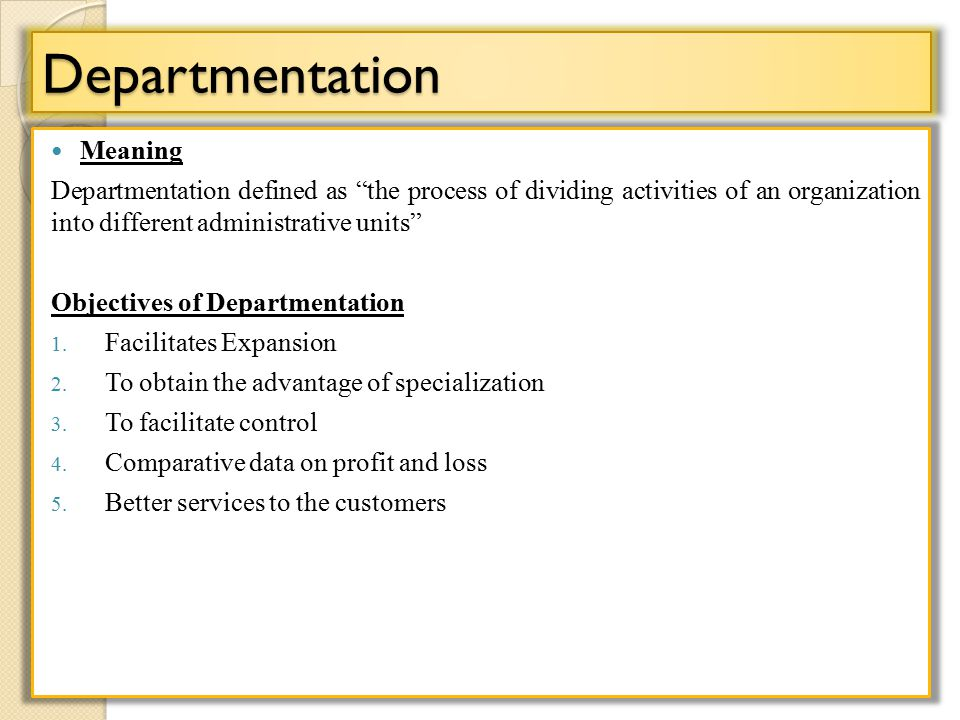 departmentation and basis of departmentation 96 the foundations of 'behavioral theory of organization' were laid down by   a suitable basis of departmentation is decided considering (a) specialization.