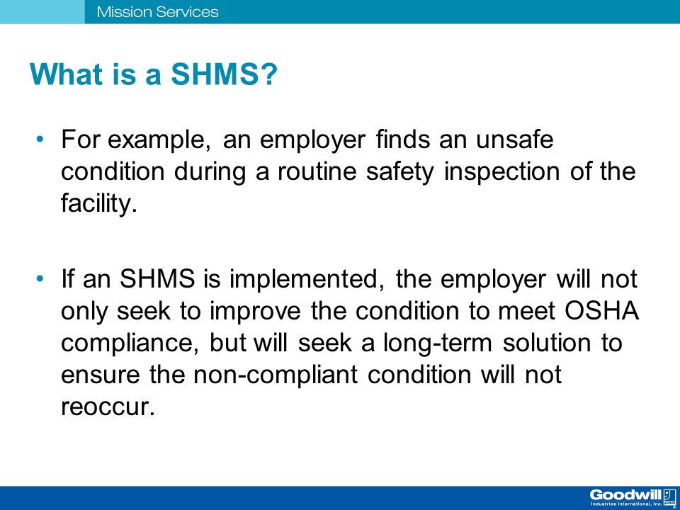 What is a SHMS For example, an employer finds an unsafe condition during a routine safety inspection of the facility.