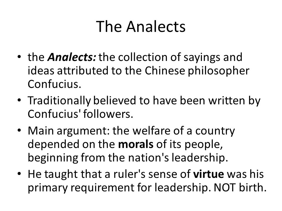 The Analects the Analects: the collection of sayings and ideas attributed to the Chinese philosopher Confucius.
