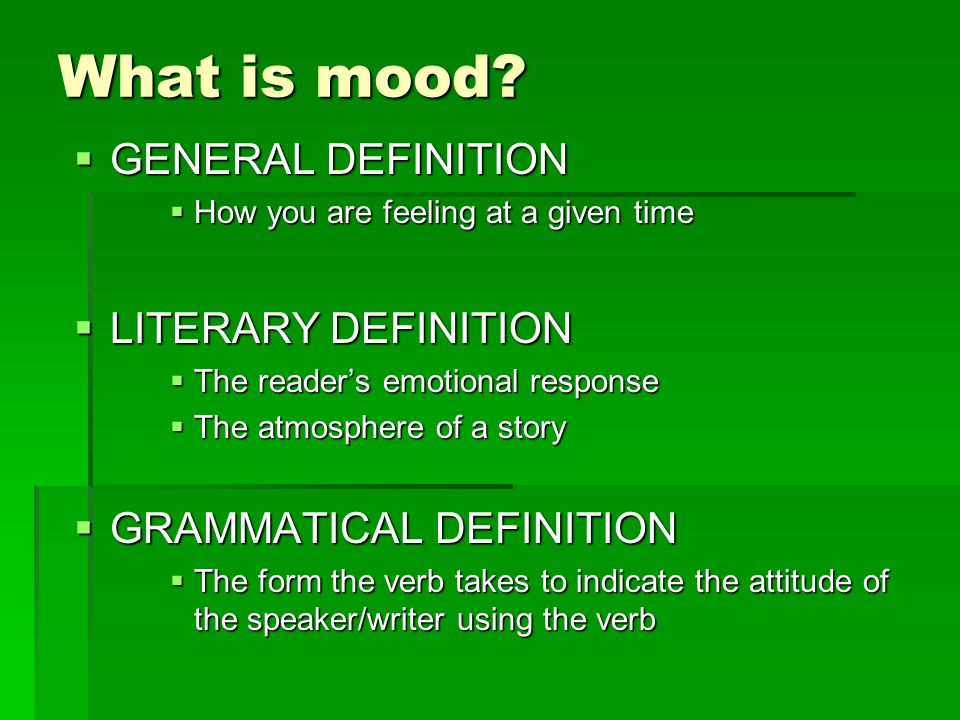 What is mood? GENERAL DEFINITION LITERARY DEFINITION - ppt video ...