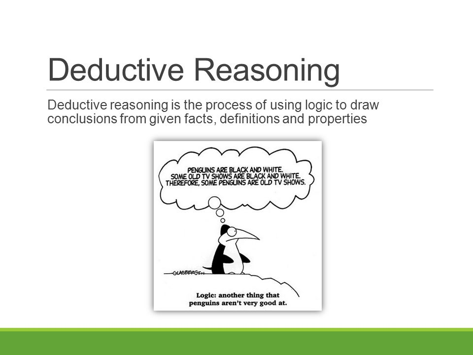 deeductive reasoning Deductive reasoning, also deductive logic, logical deduction is the process of reasoning from one or more statements (premises) to reach a logically certain conclusion.