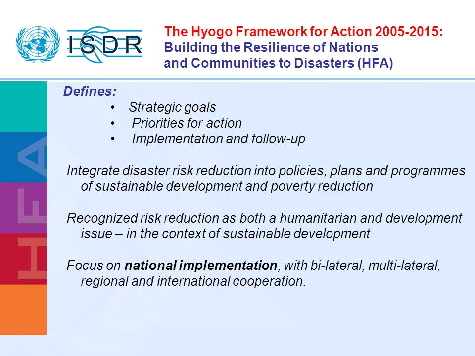 The Hyogo Framework for Action : Building the Resilience of Nations and Communities to Disasters (HFA)