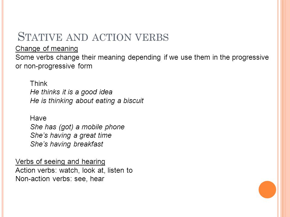 stative verb and action verb Chapter 4 the hebrew stative verb: types and vowels 41 the action of a verb in the hebrew language could be understood as transitive, intransitive, dynamic or event (fientive) or stative 42 transitive verb may take a direct object an intransitive verb cannot take a direct object 43 a stative verb indicates a state of being, condition, or.