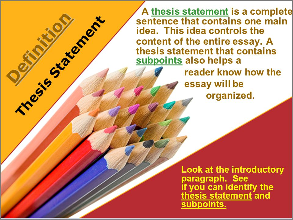 define thesis statement essay The academic essay  is the form that the thesis statement for an academic essay should  clearly it is not enough for the faulkner essayist to just define what.