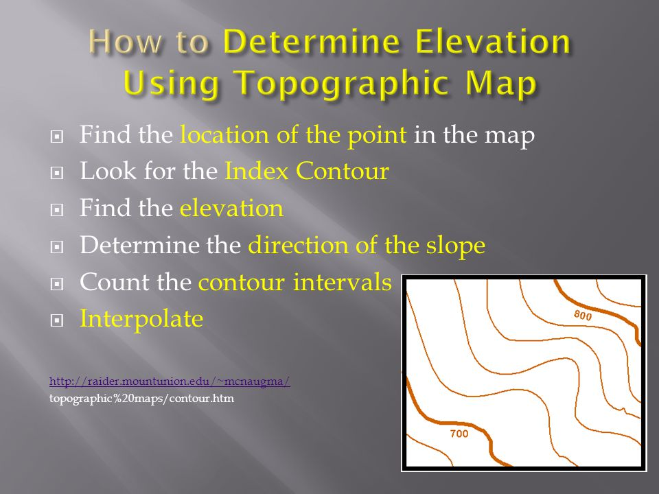 LAND SURVEYS SITE LOCATION AND MAP READING Ppt Video Online - How to determine elevation