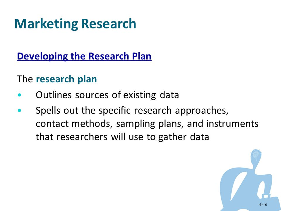 Marketing Research Developing the Research Plan The research plan