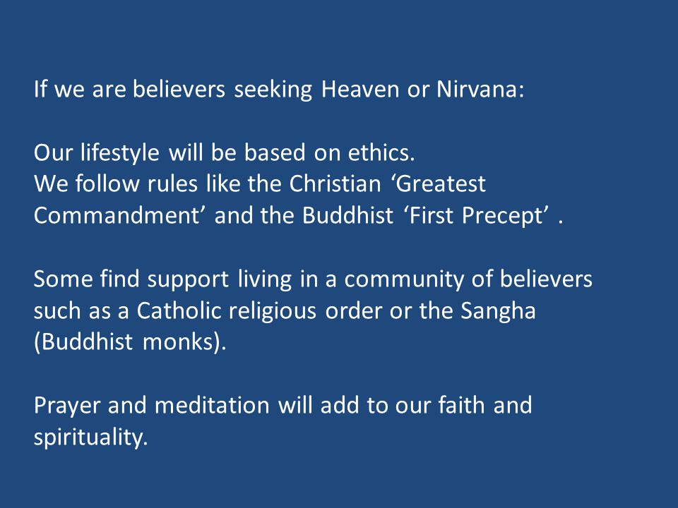 If we are believers seeking Heaven or Nirvana: