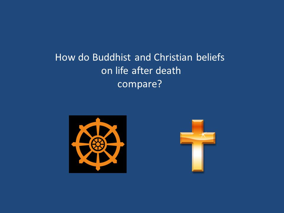 How do Buddhist and Christian beliefs
