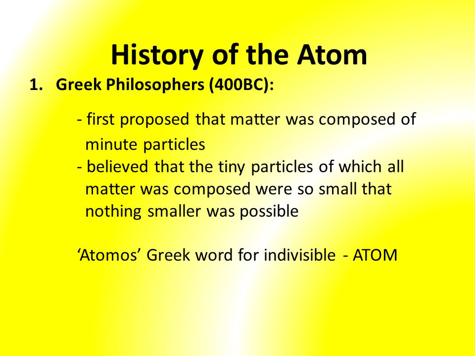- first proposed that matter was composed of minute particles