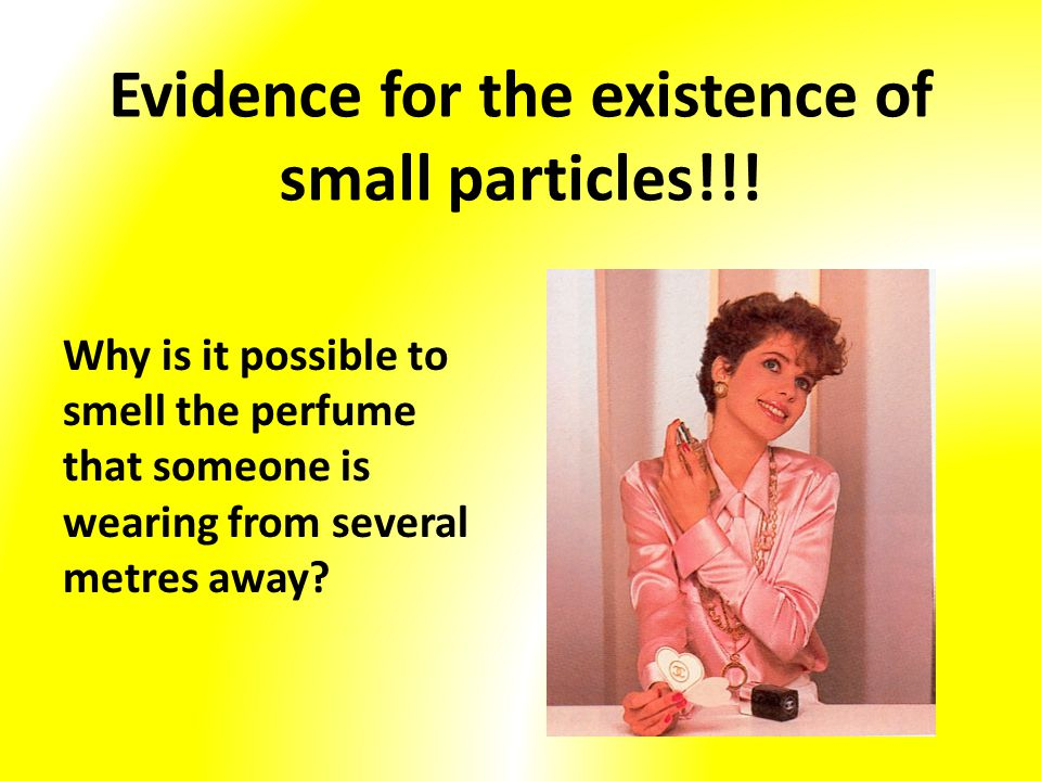Evidence for the existence of small particles!!!