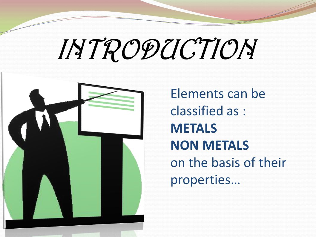 Metals and non metals ppt download 2 introduction elements can be classified as metals non metals on the basis of their properties gamestrikefo Images