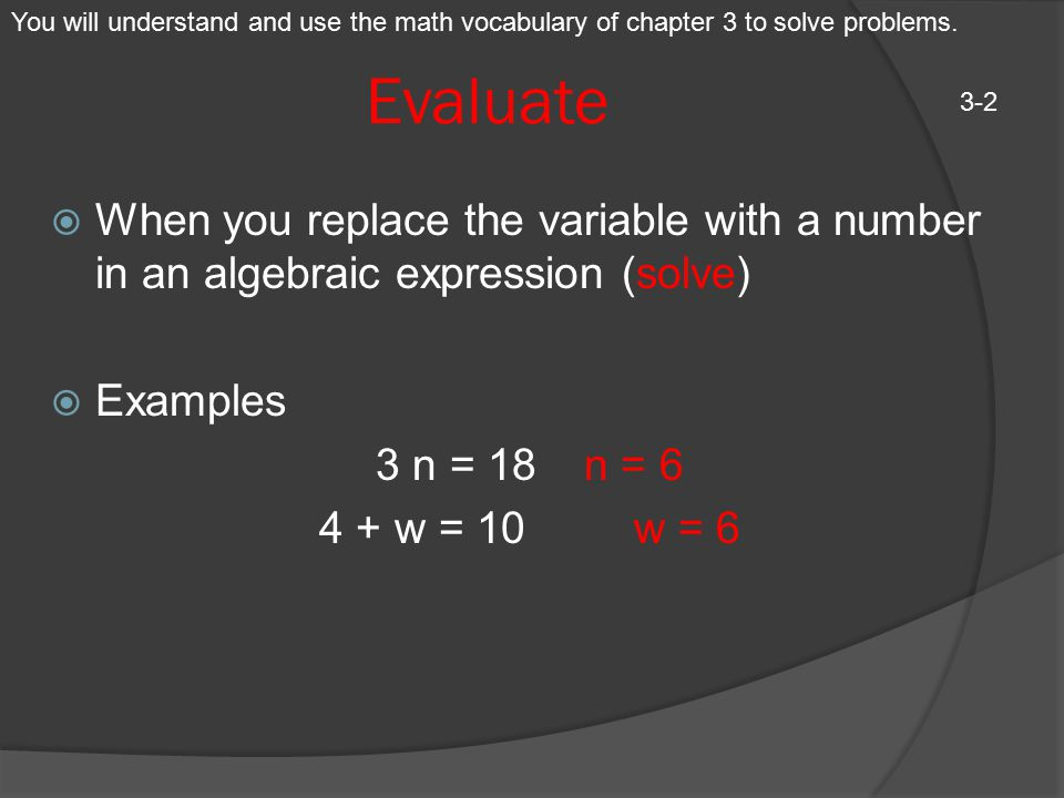 You will understand and use the math vocabulary of chapter 3 to solve problems.