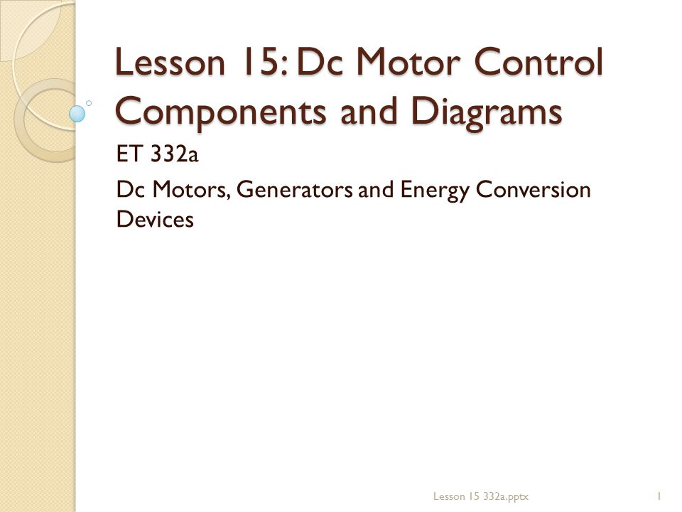 Lesson 15: Dc Motor Control Components and Diagrams