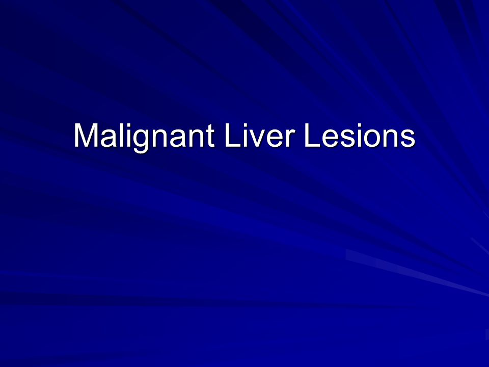 Malignant Liver Lesions