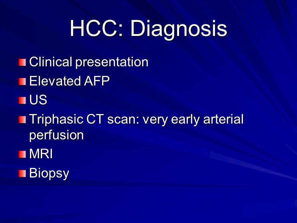HCC: Diagnosis Clinical presentation Elevated AFP US