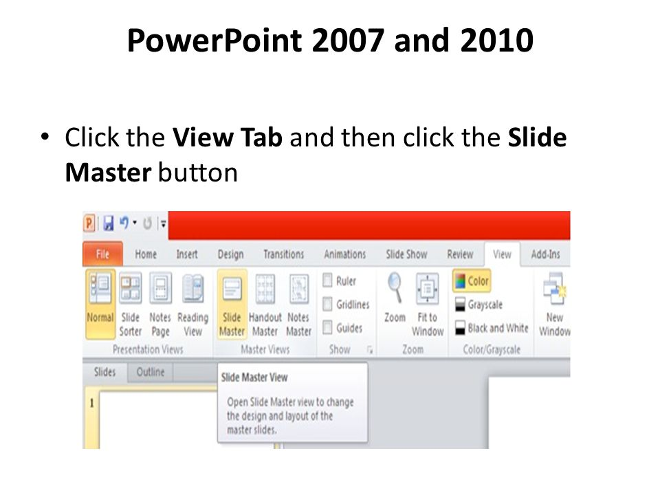 PowerPoint 2007 and 2010 Click the View Tab and then click the Slide Master button