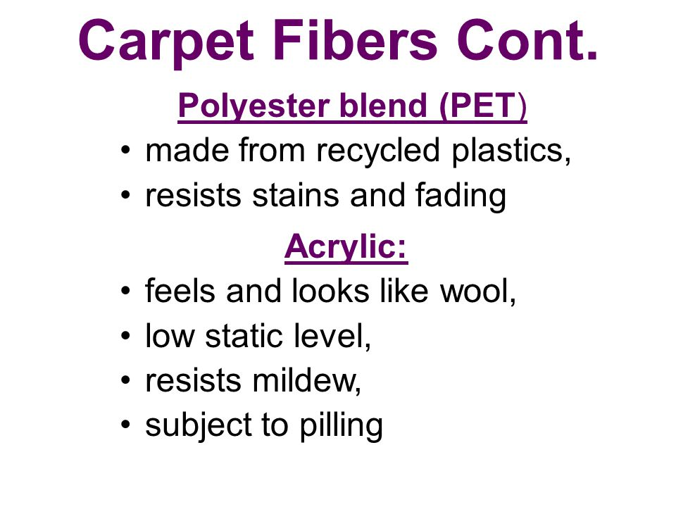 Carpet Fibers Cont. Polyester blend (PET) made from recycled plastics,