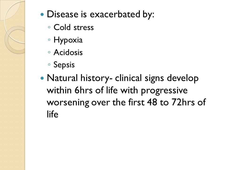 Disease is exacerbated by: