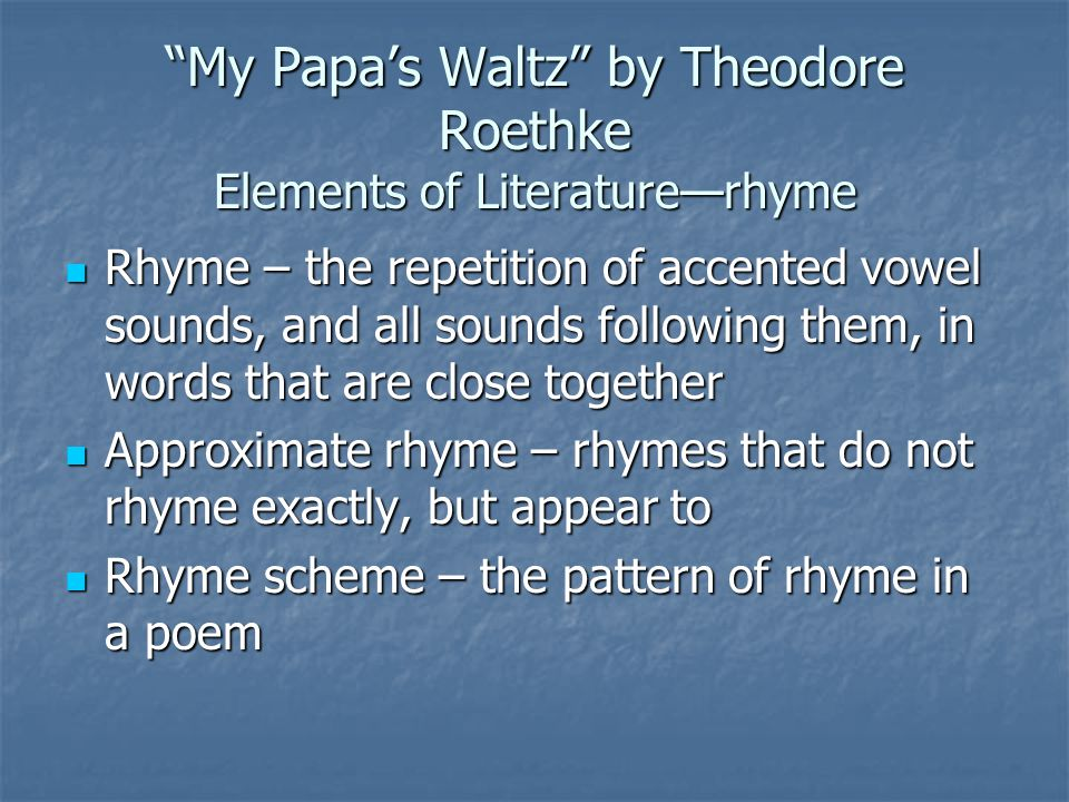 the hidden mother in my papas waltz a poem by theodore roethke A collection of the all-time best theodore roethke short poetry by theodore roethke my papas waltz my mother's countenance could not unfrown itself.