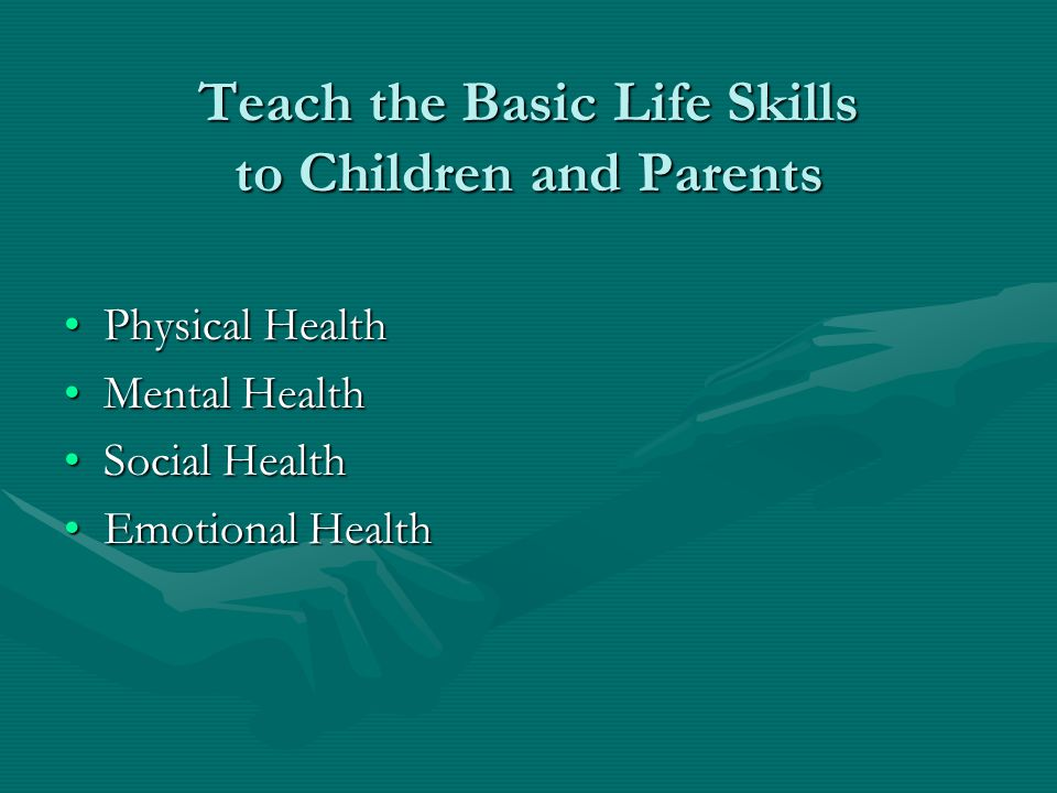 Teach the Basic Life Skills to Children and Parents