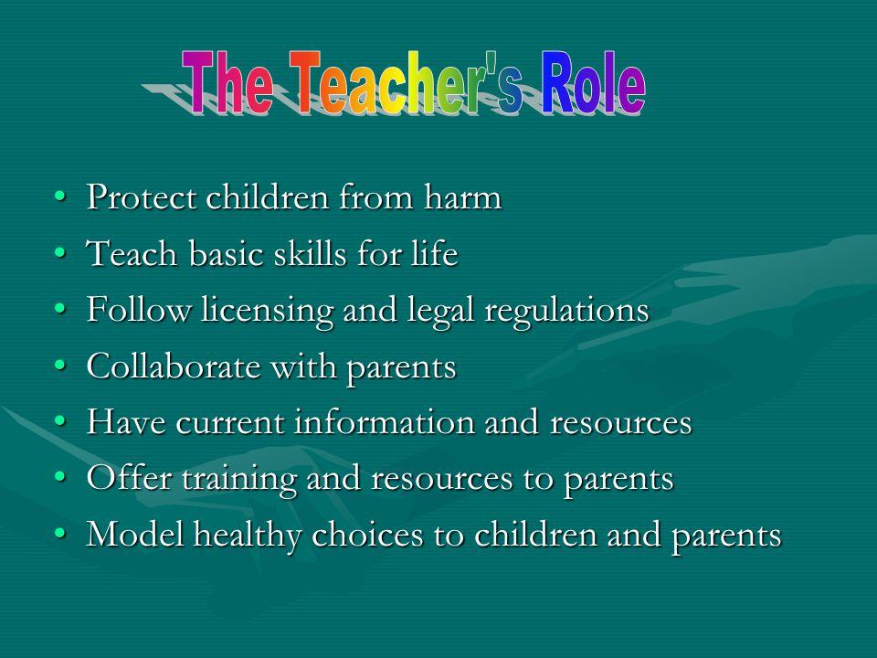 The Teacher s Role Protect children from harm
