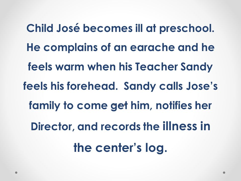 Child José becomes ill at preschool