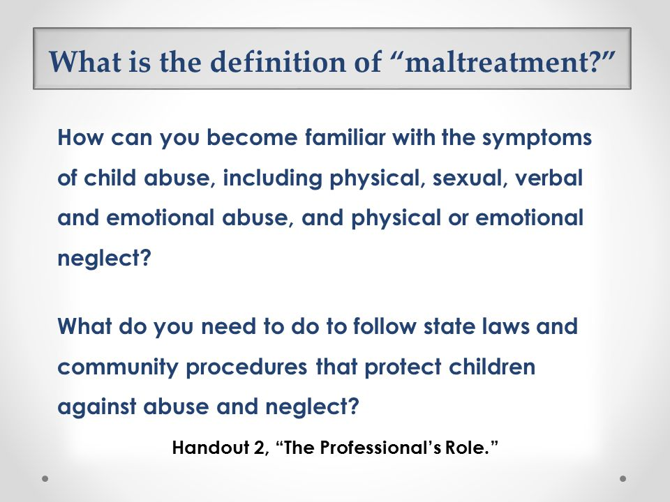 What is the definition of maltreatment