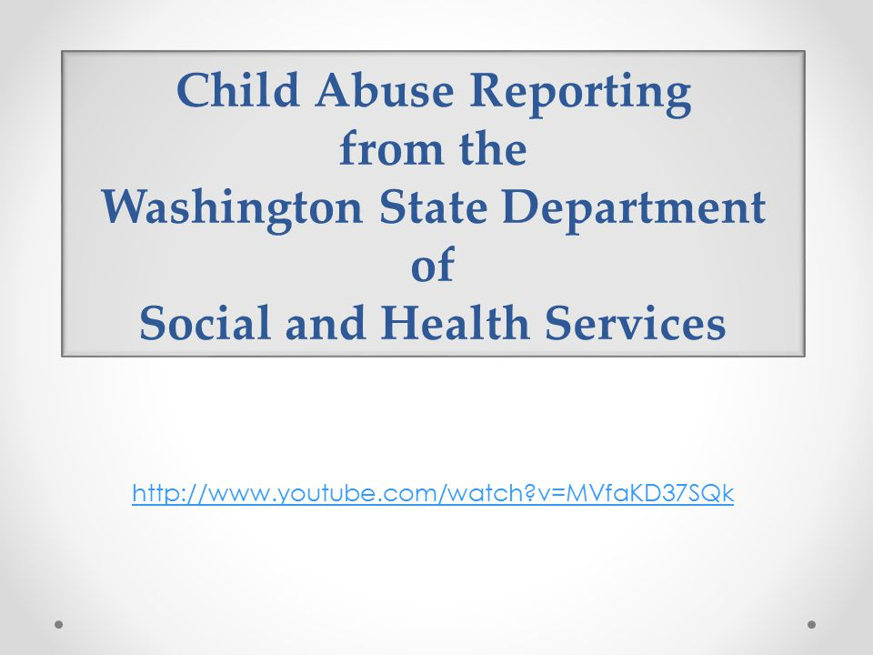 Child Abuse Reporting from the Washington State Department of Social and Health Services