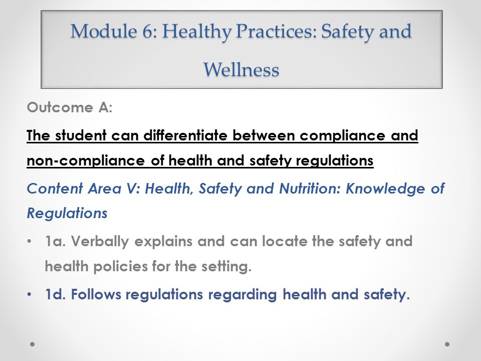 Module 6: Healthy Practices: Safety and Wellness