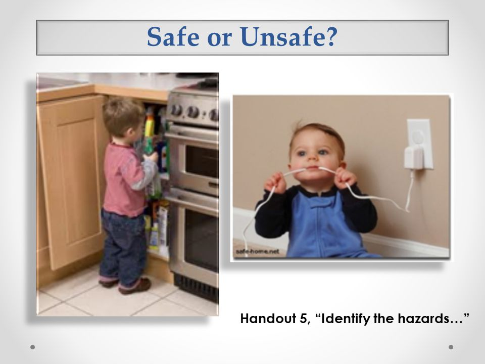 Safe or Unsafe Handout 5, Identify the hazards…