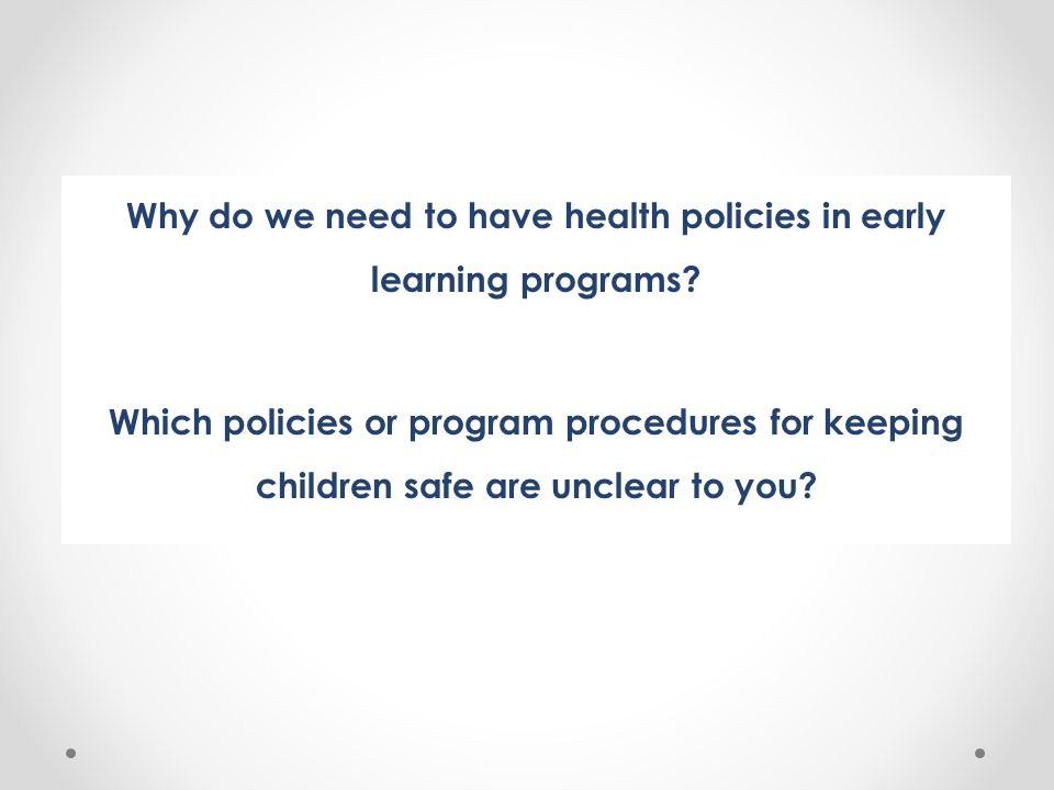 Why do we need to have health policies in early learning programs
