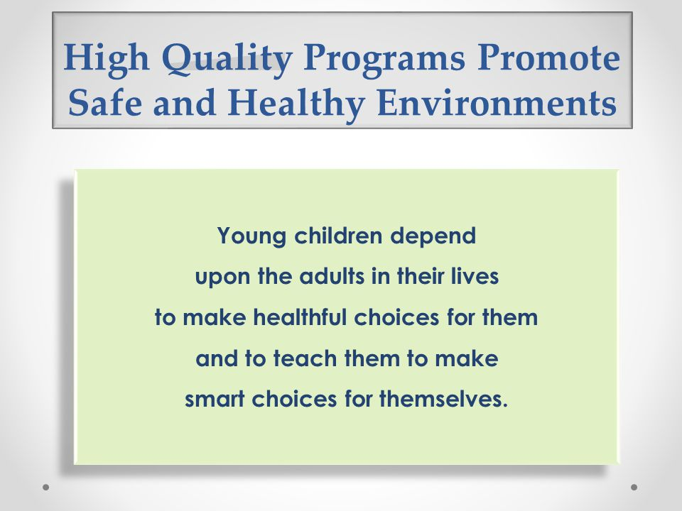 High Quality Programs Promote Safe and Healthy Environments