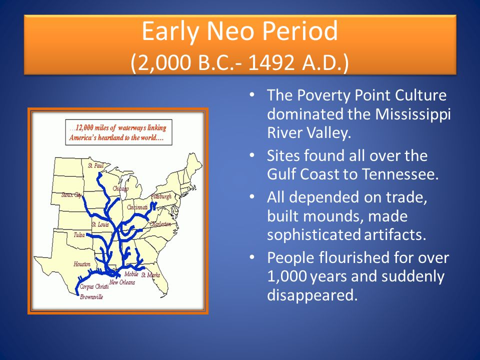 Early Neo Period (2,000 B.C.- 1492 A.D.)
