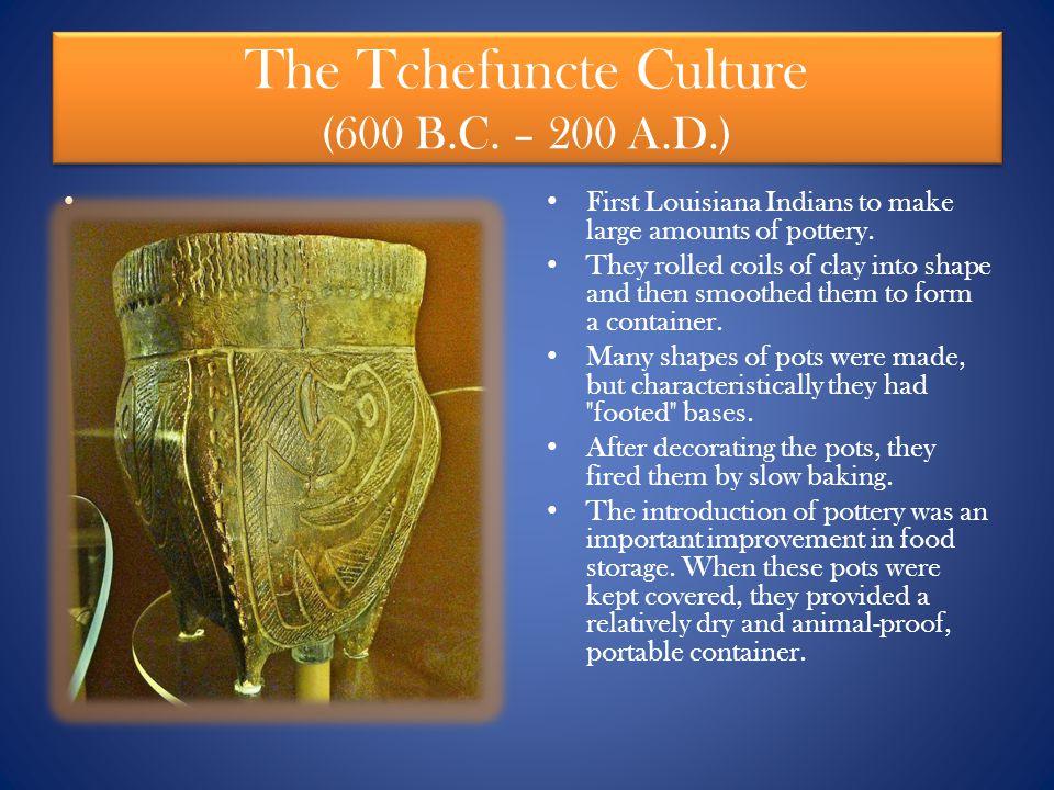 The Tchefuncte Culture (600 B.C. – 200 A.D.)