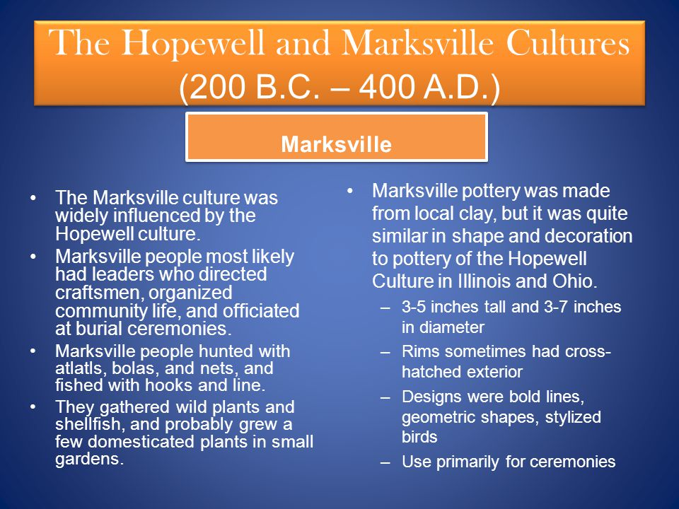 The Hopewell and Marksville Cultures (200 B.C. – 400 A.D.)