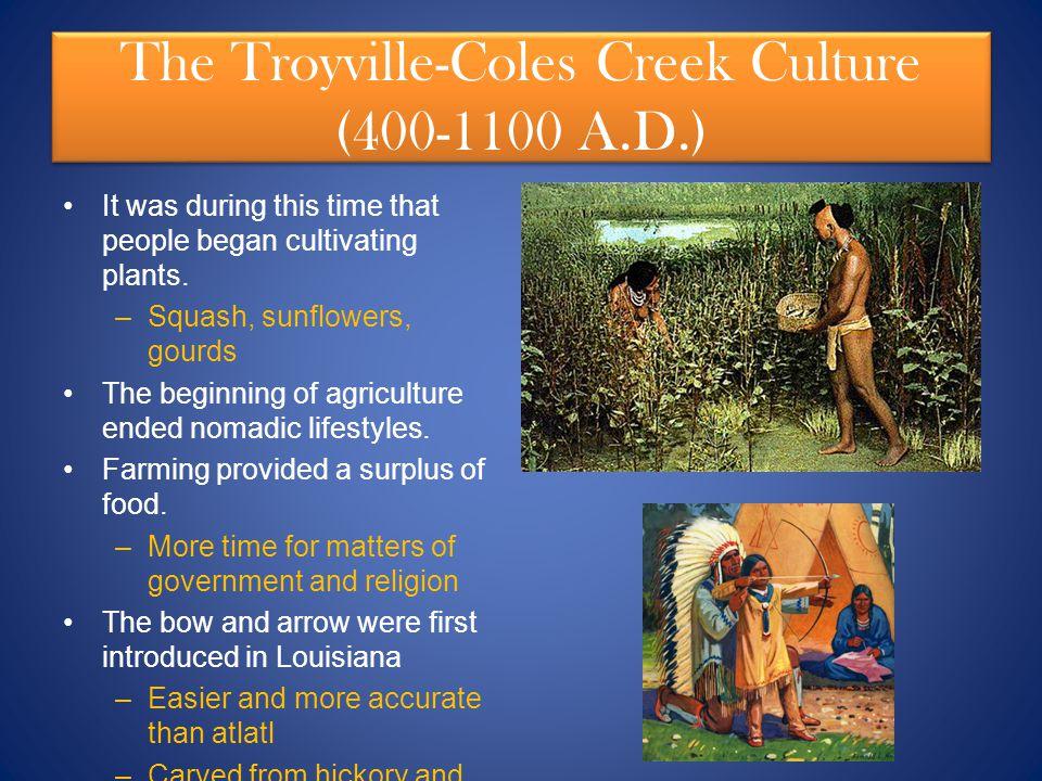 The Troyville-Coles Creek Culture (400-1100 A.D.)