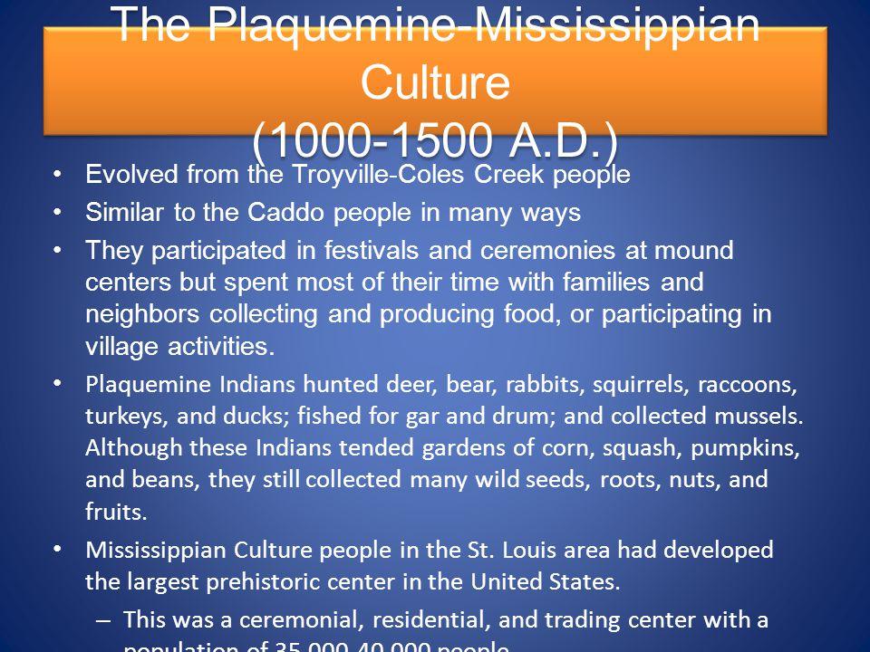 The Plaquemine-Mississippian Culture (1000-1500 A.D.)