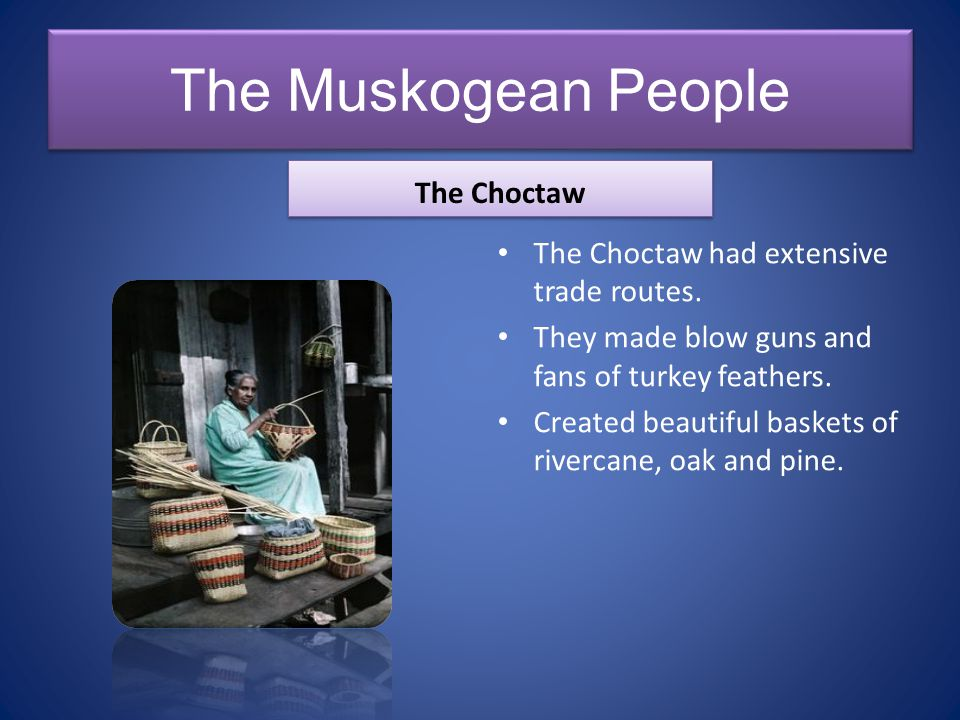 The Muskogean People The Choctaw