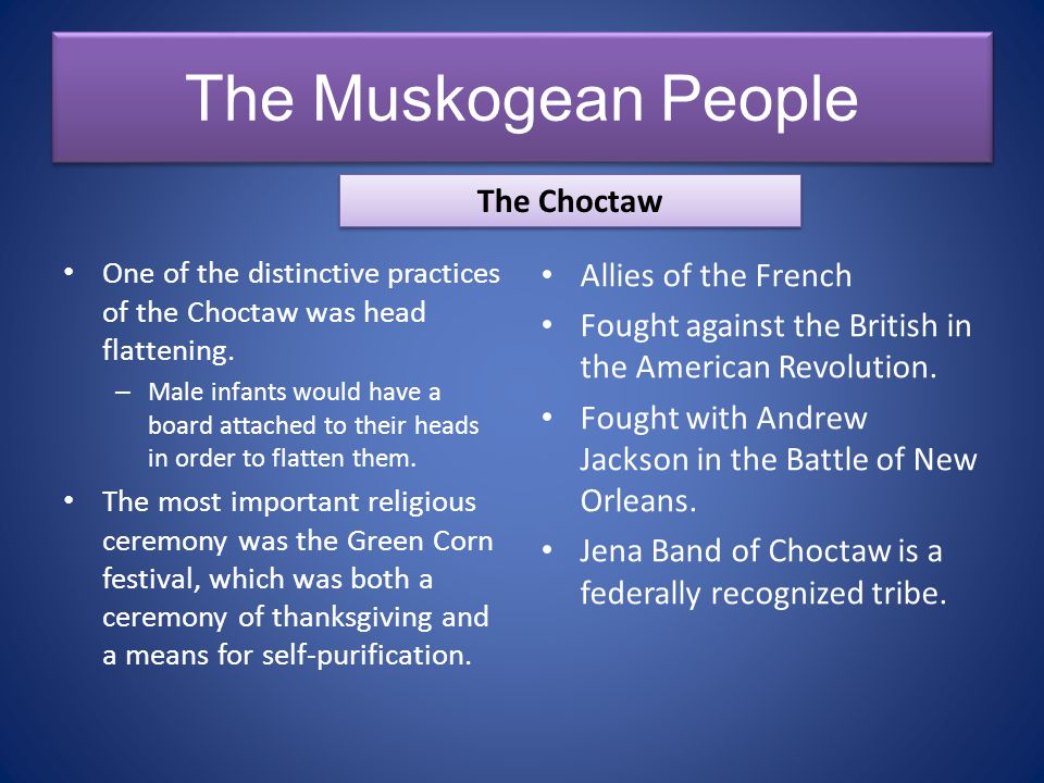 The Muskogean People The Choctaw Allies of the French