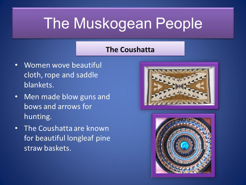 The Muskogean People The Coushatta