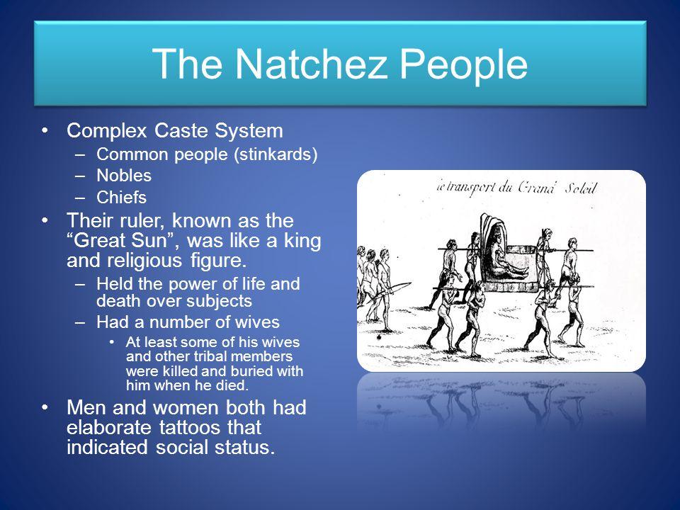 The Natchez People Complex Caste System