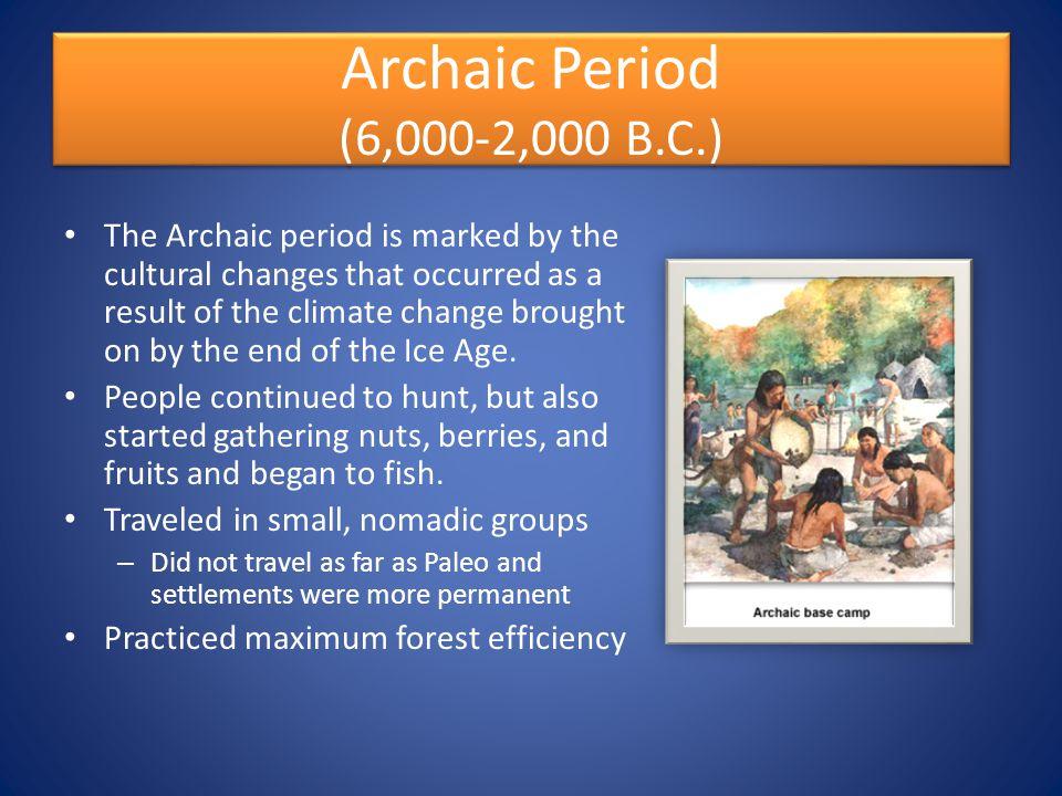 Archaic Period (6,000-2,000 B.C.)