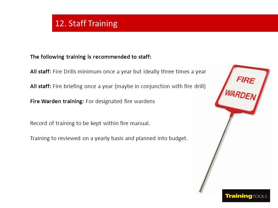 12. Staff Training The following training is recommended to staff: