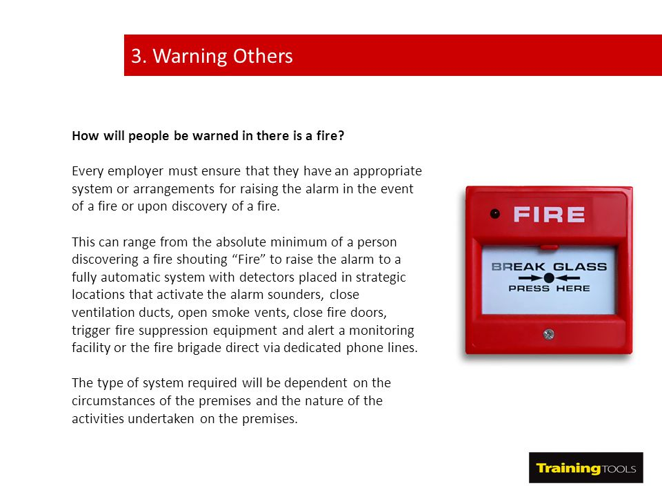 3. Warning Others How will people be warned in there is a fire