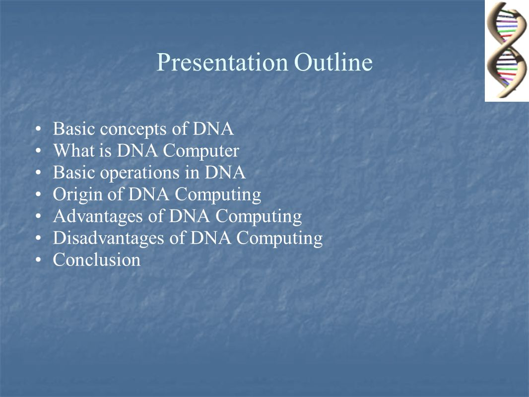 Presented by anil kumar mnw 882 2k11 ppt download presentation outline basic concepts of dna what is dna computer malvernweather Choice Image